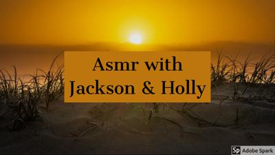 Asmr with holly and Jackson