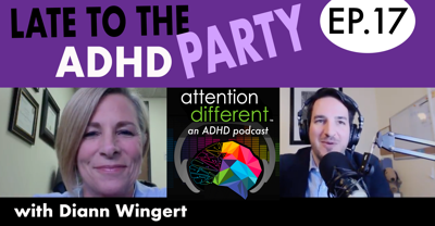 Cover art for EP 17 – Late to the ADHD Party with Diann Wingert – Part 1