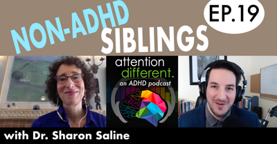 Cover art for EP 19 – Non-ADHD Siblings with Dr. Sharon Saline