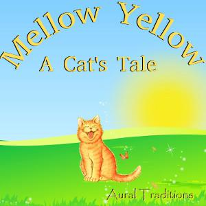 Cover art for Mellow Yellow – A Cat's Tale
