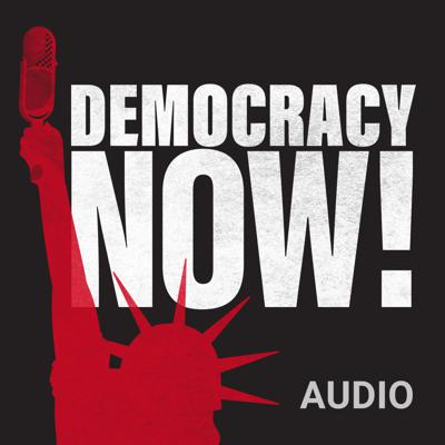 Democracy Now! is an independent daily TV & radio news program, hosted by award-winning journalists Amy Goodman and Juan González. We provide daily global news headlines, in-depth interviews and investigative reports without any advertisements or government funding. Our programming shines a spotlight on corporate and government abuses of power and lifts up the stories of ordinary people working to make change in extraordinary times. Democracy Now! is live weekdays at 8am ET and available 24/7 through our website and podcasts.