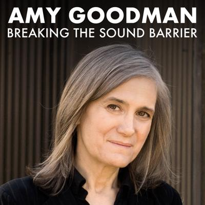 Breaking the Sound Barrier by Amy Goodman