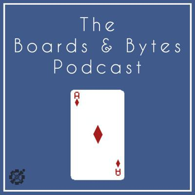 The Boards & Bytes Podcast