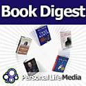 Book Digest: Book Digest: Summarizing Business Books For Busy Business Leaders in Eight Minutes