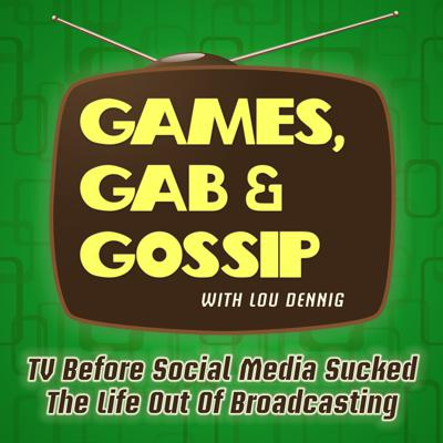 Games, Gab & Gossip: TV Before Social Media Sucked The Life Out Of Broadcasting.  Meet the Creators, Celebrities, Hosts and Executives behind your favorite Syndicated TV Shows like Judge Judy, Montel and Entertainment Tonight.  Host Lou Dennig, a Producer and long-time TV Executive interviews friends and colleagues who made the shows you love.  Join the conversation and stay close!