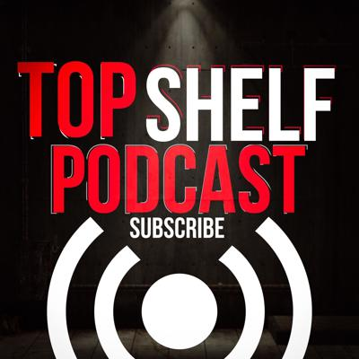 Top Shelf Podcast
