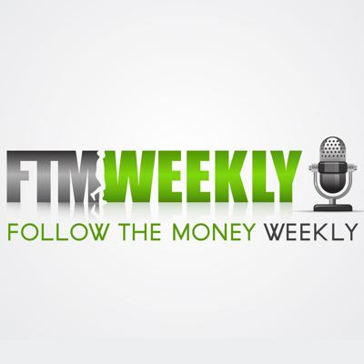 Follow the Money Weekly Radio