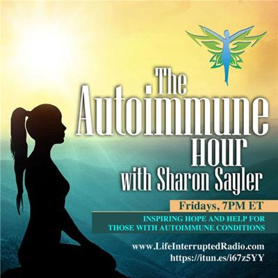 "Did you know there are over 100 conditions that people are suffering with everyday that compromise their immune systems and if it's not one of the ""big ones"" like rheumatoid arthritis, multiple sclerosis, lupus or Hashimoto's thyroiditis you might be told it's all in your head….Your host for The Autoimmune Hour, Sharon Sayler knows, she's heard that over and over again. It was her struggles to find the right answers that created what friends call an ""irrational-passion"" to encourage and inspire others to live well, whole and complete… and that is how The Autoimmune Hour on Life Interrupted Radio was born… the premier location for information to empower you to live well, thrive and create a happy, healthy, wealthy life regardless of your diagnosis.Sharon shares with you her own and others' courageous stories and solutions to live well after you hear the words ""you have an autoimmune condition…."""