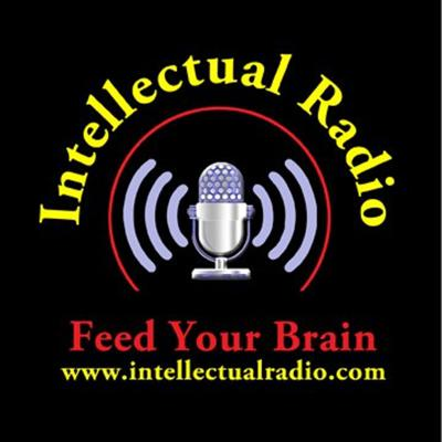 Intellectual Radio, Over 30 Intellectual Radio Shows. Streaming 24/7.
