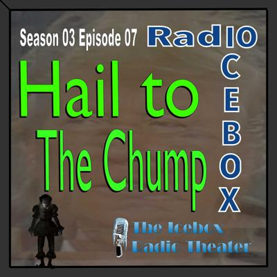 Cover art for Hail to the Chump; episode 0307