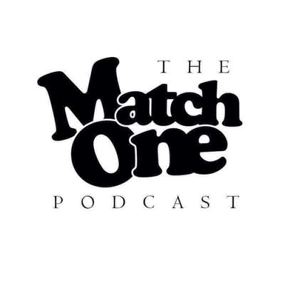 Match One Podcast