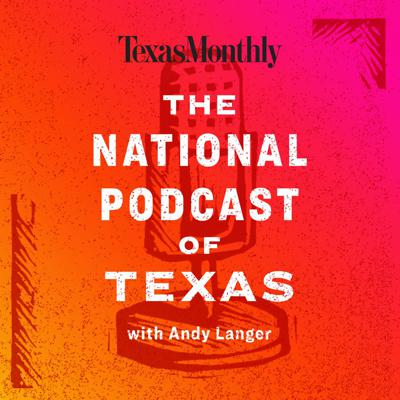 Hosted by Andy Langer, the National Podcast of Texas features weekly interviews with prominent  Texas thinkers, leaders, and newsmakers.
