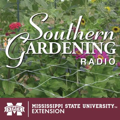 The latest from Mississippi State University Extension's Southern Gardening Radio Show.