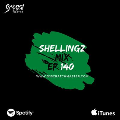 Cover art for Shellingz Mix Ep 140