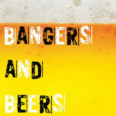 Bangers and Beers Podcast
