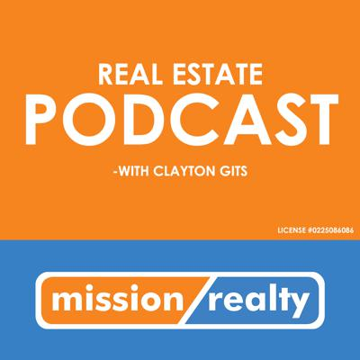 Mission Realty Real Estate Podcast with Clayton Gits