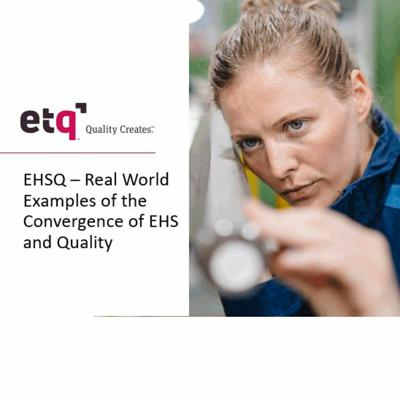 Cover art for EHSQ – Real World Examples of the Convergence of EHS and Quality