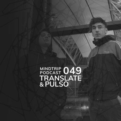 Cover art for MindTrip Podcast 049 - Translate & Pulso