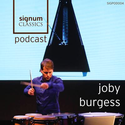 Cover art for Signum Classics Podcast 05 | Joby Burgess