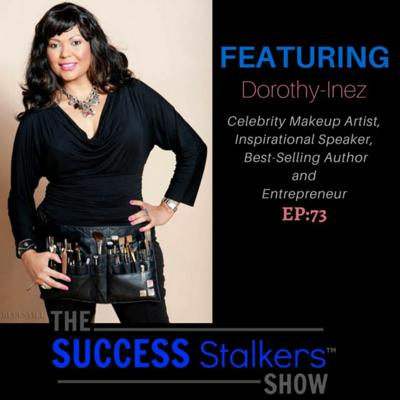 Cover art for 73: Celebrity Makeup Artist & Entrepreneur Dorothy-Inez Shares How To Be Beautiful and Bankable.