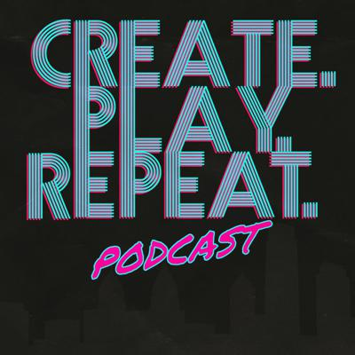 Cover art for Create.Play.Repeat. Ep 14 Monster Want Burger