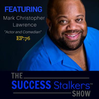 Cover art for 76: Mark Christopher Lawrence: How To Stay Relevant As A Hollywood Actor
