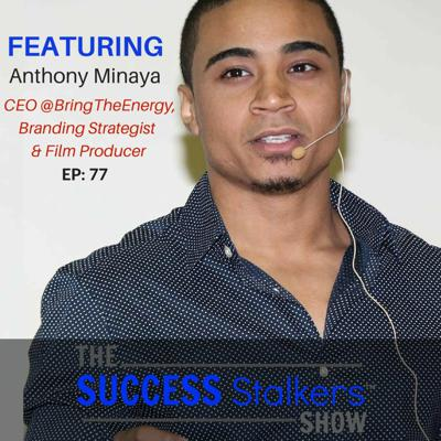 Cover art for 77: Entrepreneur and Film Producer Anthony Minaya #BringsTheEnergy