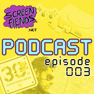 Cover art for Screen Fiends Podcast: Episode 3