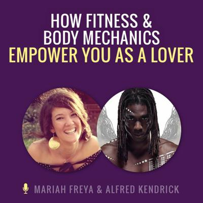 Cover art for How Fitness and Body Mechanics Empower You as a Lover