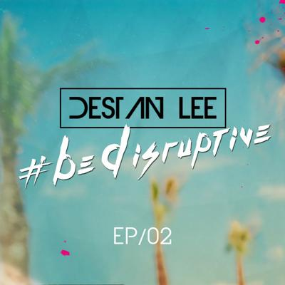 Cover art for #BeDisruptive - EP02