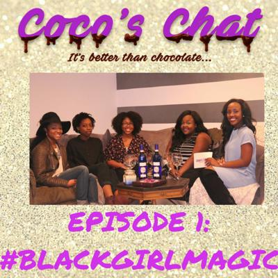 Cover art for Coco's Chat: Episode 1 | #BlackGirlMagic