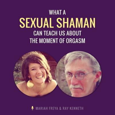 Cover art for What a Sexual Shaman Can Teach Us About the Moment of Orgasm