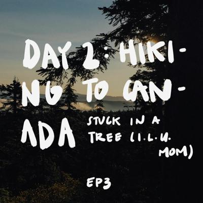 Cover art for EP3 - Day 2: Stuck in a tree (I love you Mom)