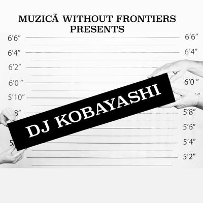 Cover art for Muzicã Without Frontiers Presents DJ Kobayashi