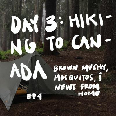 Cover art for EP4 - Day 3: Brown mushy, mosquitos, and news from home