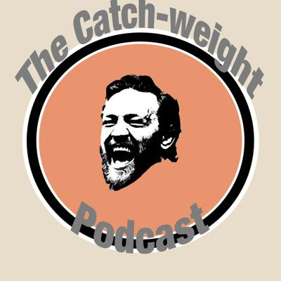 Cover art for Episode 1 - The Catchweight Podcast