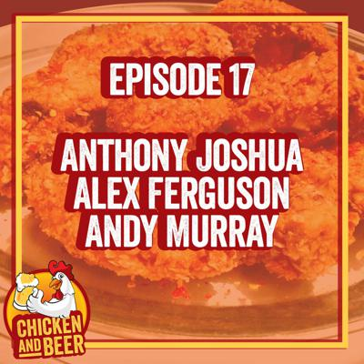 Cover art for Episode 17 - Anthony Joshua, Alex Ferguson and Andy Murray