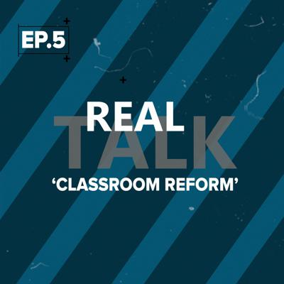 Cover art for Real Talk Ep. 5 - Classroom Reform with Quin Gonell & Mery Lizardo