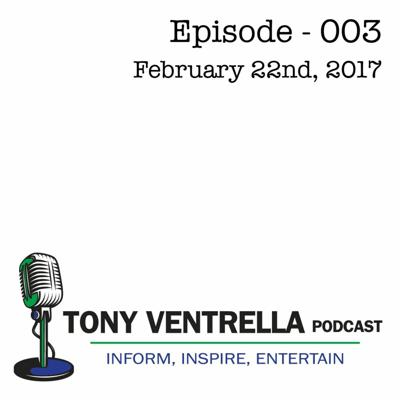 Cover art for Tony Ventrella Podcast - February 22nd - Episode 003