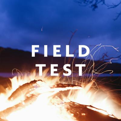 Cover art for FIELD TEST Ep. 01 - Firewood & Stoves