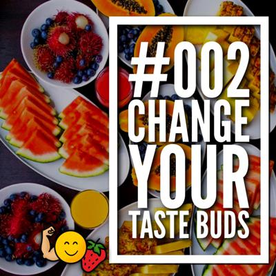 Cover art for Change your taste buds to enjoy healthy foods #02