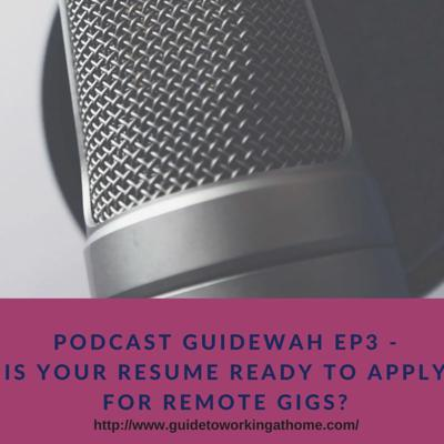 Cover art for Podcast GuideWAH Ep3 - IS YOUR RESUME READY TO APPLY FOR REMOTE GIGS?