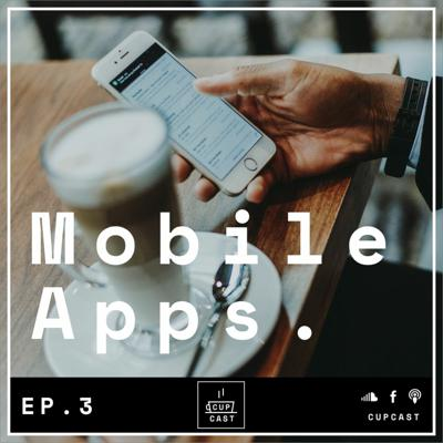 Ep 3 - Mobile Apps