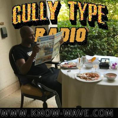 Cover art for GULLY TYPE RADIO (9.8.17) KNOW WAVE