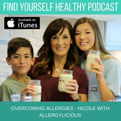Cover art for Overcoming Allergies with Nicole - Find Yourself Healthy Podcast