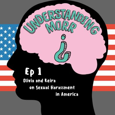 Cover art for Ep1 - Olivia And Keira on Sexual Harassment in America