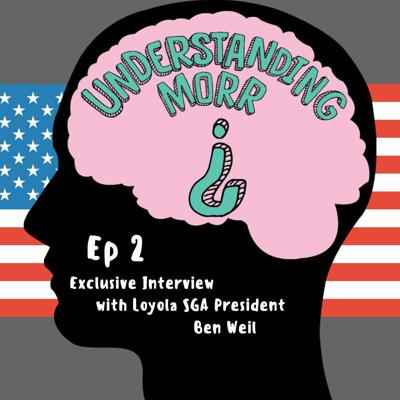 Cover art for Ep2 - Exclusive Interview with Loyola SGA President Ben Weil