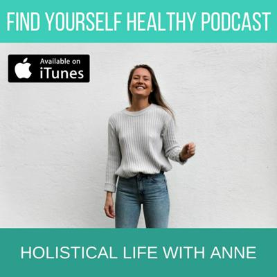Cover art for Holistical Life with Anne - FindYourselfHealthy Podcast