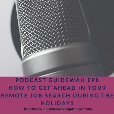 Cover art for Podcast GuideWAH #8  How to Get Ahead in Your Remote Job Search During the Holidays