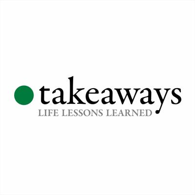 Takeaways – A podcast about learning from the wisdom of others